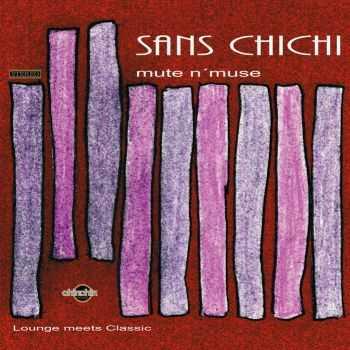 Sans Chichi - Mute 'n Muse (2012)