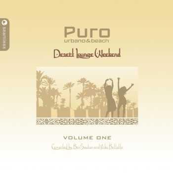 VA - Puro Urbano & Beach: Desert Lounge Weekend Vol. 1 Compiled By Ben Sowton & Niko Bellotto (2007) FLAC
