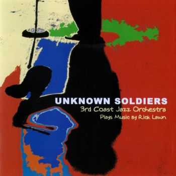 3rd Coast Jazz Orchestra - Unknown Soldiers (2001)