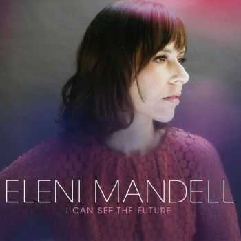 Eleni Mandell - I Can See The Future (2012)