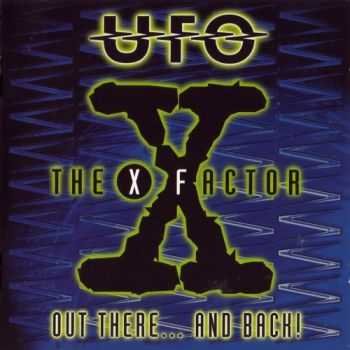 UFO - The X Factor - Out There... And Back! [2CD] (1997) FLAC