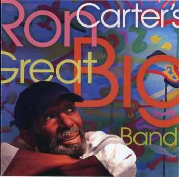 Ron Carter - Ron Carter's Great Big Band (2011)