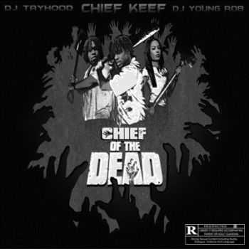 Chief Keef - Chief Of The Dead (2012)