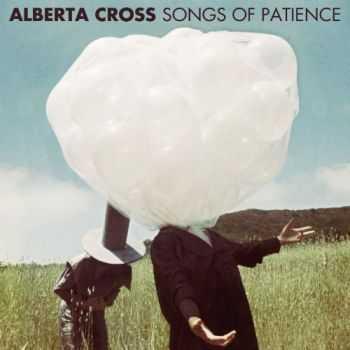 Alberta Cross - Songs of Patience (2012)