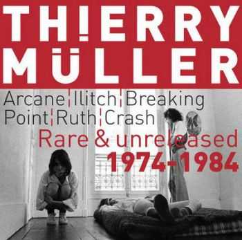 Thierry Müller ‎– Rare & Unreleased 1974-1984 (2007)