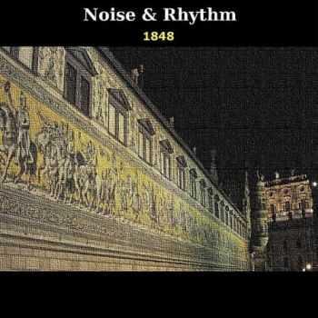 Noise & Rhythm - 1848 (2012)