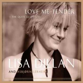 Lisa Dillan And Asbjorn Lerheim - Love Me Tender - The Quite Quiet Way (2012)