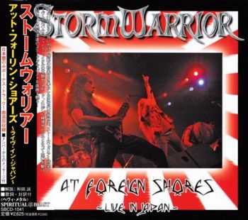 StormWarrior - At Foreign Shores -Live In Japan- {Japanese Edition} (2006)