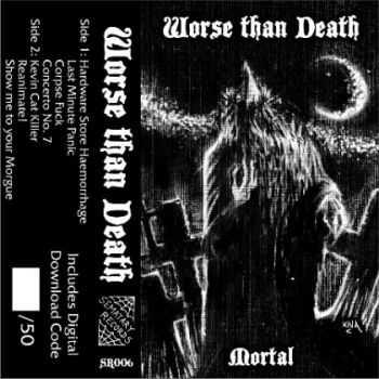 Worse Than Death - Mortal (Demo) (2012)