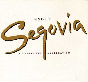 Andres Segovia - A Centenary Celebration [4 CD Box Set] (1994)