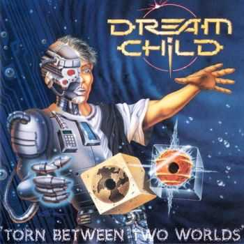 Dream Child - Torn Between Two Worlds (1996)