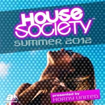 House Society Summer 2012 (Presented by Horny United) (2012)