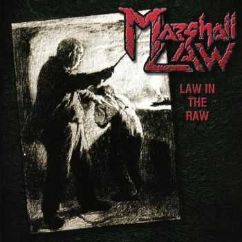 Marshall Law - Law In The Raw [Live] (1996)