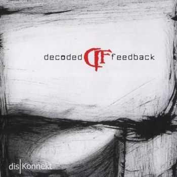 Decoded Feedback - disKonnekt (2012) FLAC
