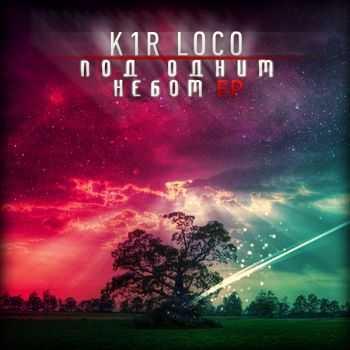 K1r Loco - ��� ����� ����� EP (2012)