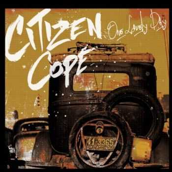Citizen Cope - One Lovely Day (2012)