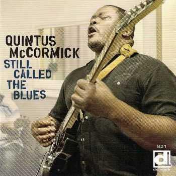 Quintus McCormick - Still Called The Blues (2012)