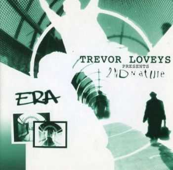 Trevor Loveys - Trevor Loveys Presents 2nd Nature ‎- Era (1999)