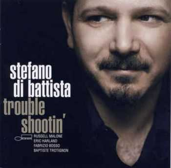 Stefano di Battista - Trouble Shootin (2007)