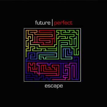 Future Perfect - Escape (2012)