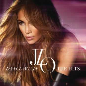 Jennifer Lopez - Dance Again... The Hits (Deluxe Edition) (2012)