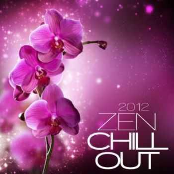 VA - Zen Chill Out 2012 (2012)