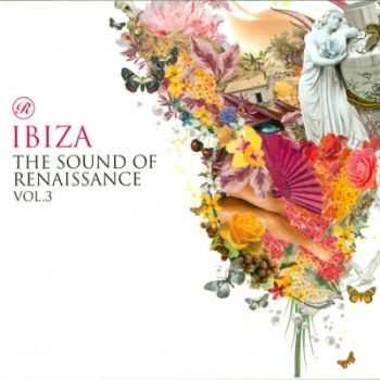 VA - Ibiza The Sound Of Renaissance Volume 3 (DJ mix) (2011)