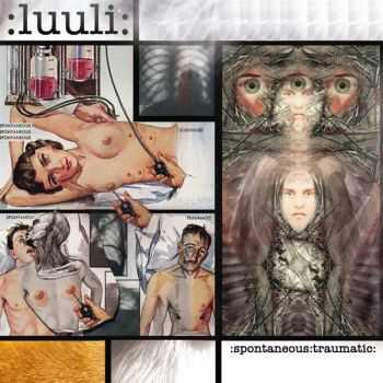 Luuli – Spontaneous Traumatic (2012)