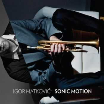 Igor Matkovic - Sonic Motion (2012)