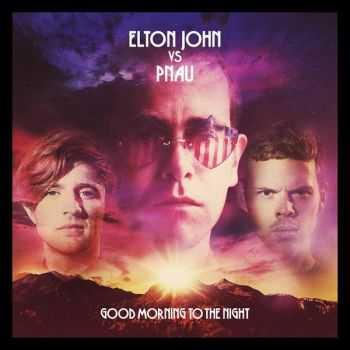 Elton John vs Pnau - Good Morning to the Night (iTunes Deluxe Edition) (2012)