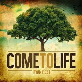 Ryan Post - Come To Life (2012)