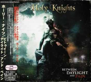 Holy Knights - Between Daylight and Pain (Japanese Edition) 2012 (Lossless) + MP3