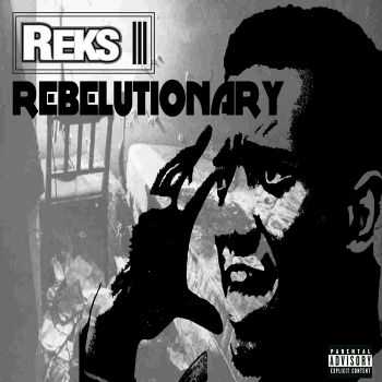 Reks - Rebelutionary (2012)