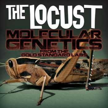The Locust - Molecular Genetics From The Gold Standard Labs (2012)