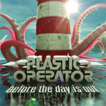 Plastic Operator - Before The Day Is Out (2012)