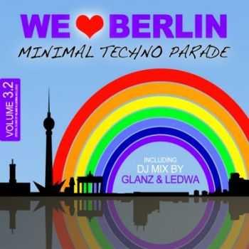 VA - We Love Berlin 3 2 Minimal Techno Parade: Incl DJ mix By Glanz & Ledwa (2012)