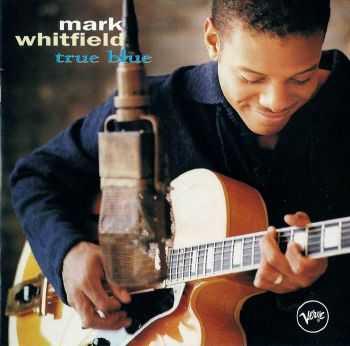 Mark Whitfield - True Blue (1994)