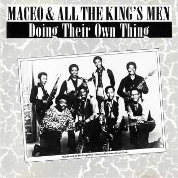 Maceo & All The King's Men - Doing Their Own Thing (1970)