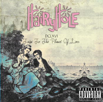 Hairy Hole - DCLXVI Trips To The Planet Of Love (EP) (2009)