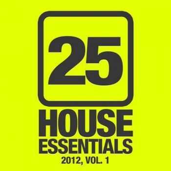 25 House Essentials 2012 Vol.1 (2012)