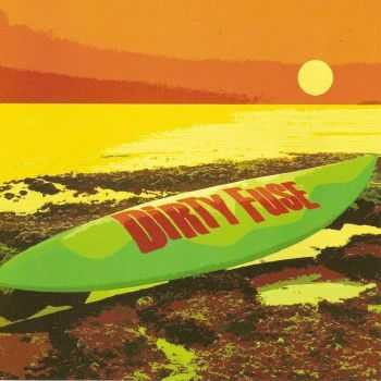 Dirty Fuse - Dirty Fuse (2012)