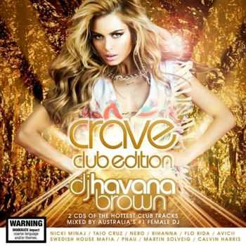 VA - Crave Club Edition (Mixed By Dj Havana Brown) (2012)