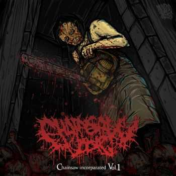 VA - Chainsaw Incorparated Vol.1 (Compilation) (2012)