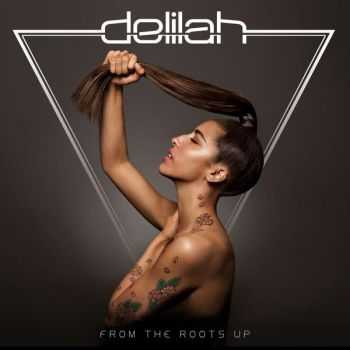 Delilah - From the Roots Up (Deluxe Edition) (2012)