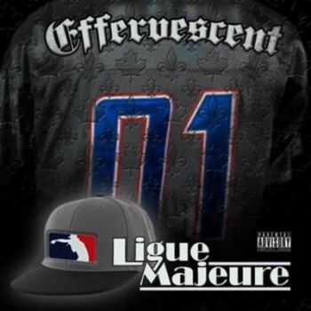Effervescent - Ligue Majeure (2012)