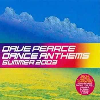 VA - Dave Pearce ‎– Dance Anthems Summer (2003)