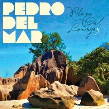 VA - Playa Del Lounge Vol 3 (Mixed by Pedro Del Mar) (2012)