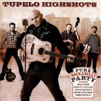 Tupelo Highshots - Pure Rockabilly Party (2012)