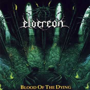 Eldereon - Blood of the Dying 2011 [LOSSLESS]