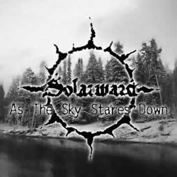 Solarward - As the Sky Stares Down  (2009)